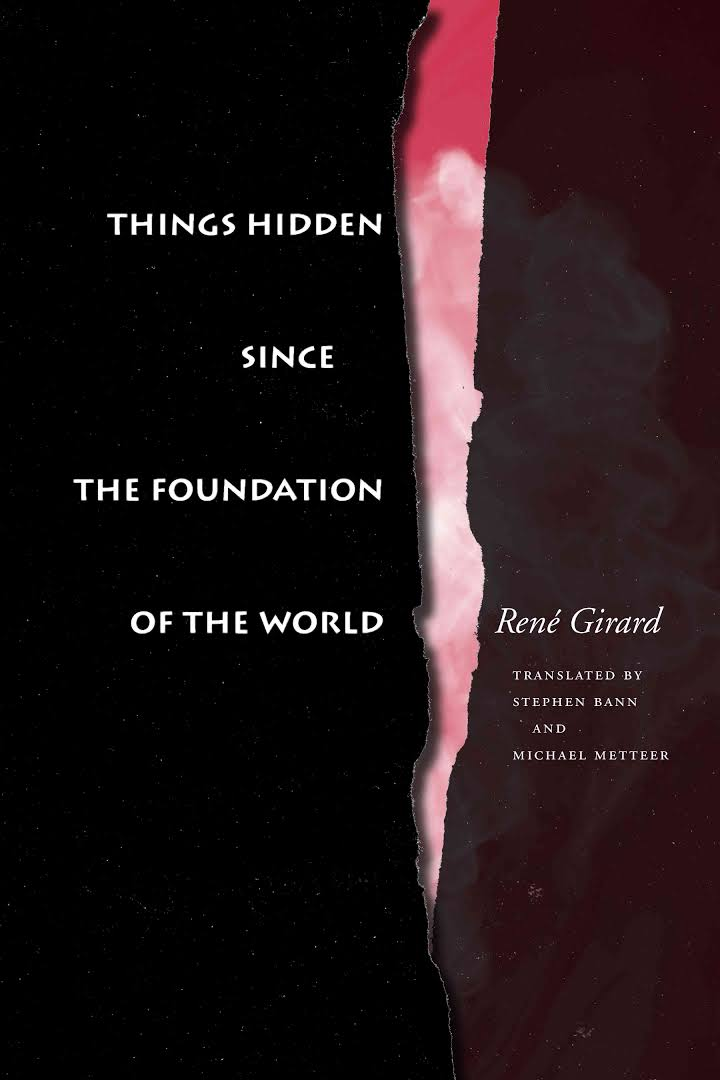 Things Hidden Since The Foundation Of The World – Written By Rene Girard