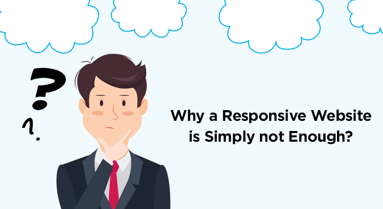 Why Having a Responsive Website Is Not Enough for Startup Business Success