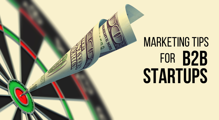 Marketing Tips for B2B Startups