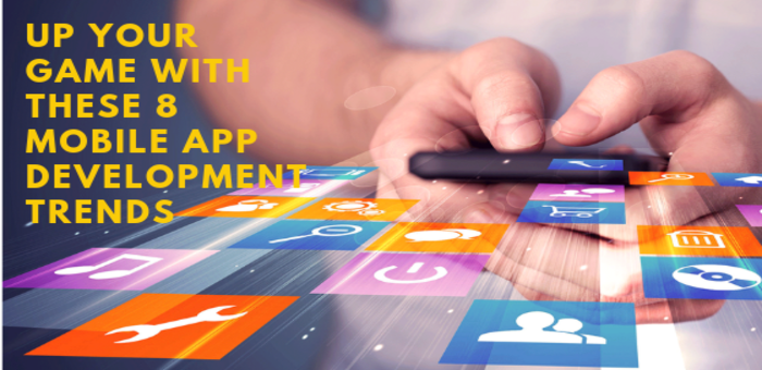 Up Your Game With These 8 Mobile App Development Trends
